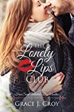The Lonely Lips Club: 4 Sweet Valentine's Day Novellas