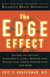 The Edge Effect: Achieve Total Health and Longevity with the Balanced Brain Advantage