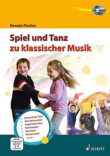 Spiel und Tanz zu klassischer Musik: Lehrbuch mt CD + DVD.