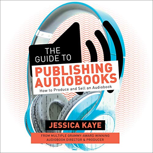 The Guide to Publishing Audiobooks audiobook cover art