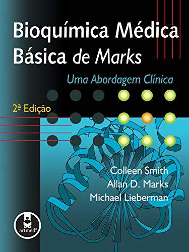 Bioquímica Médica Básica de Marks: Uma Abordagem Clínica