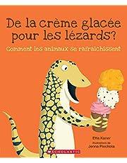 de la Crème Glacée Pour Les Lézards?: Comment Les Animaux Se Rafraîchissent