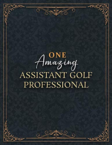 Assistant Golf Professional Notebook - One Amazing Assistant Golf Professional Job Title...