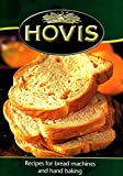 Hovis : Recipes For Bread Machines And Hand Baking