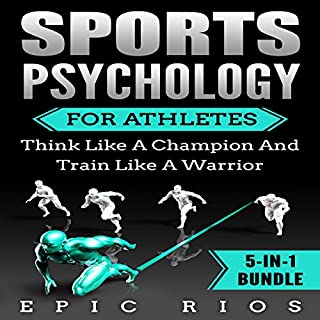Sports Psychology for Athletes     Think Like a Champion and Train Like a Warrior              By:                                                                                                                                 Epic Rios                               Narrated by:                                                                                                                                 William Bahl                      Length: 6 hrs and 59 mins     2 ratings     Overall 1.0