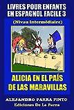 Livres Pour Enfants En Espagnol Facile 3: Alicia en el País de las Maravillas
