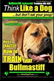 Bullmastiff, Bullmastiff Training AAA AKC   Think Like a Dog, but Don't Eat Your Poop!   Bullmastiff Breed Expert Training  : Here's EXACTLY How to Train Your Bullmastiff: Volume 1