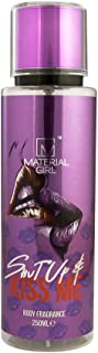 MATERIAL GIRL BODY MIST - SHUT UP & KISS ME Fragancia de cuerpo 250 ml