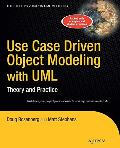 Use Case Driven Object Modeling with UML: Theory and Practice (Expert's Voice in UML Modeling)
