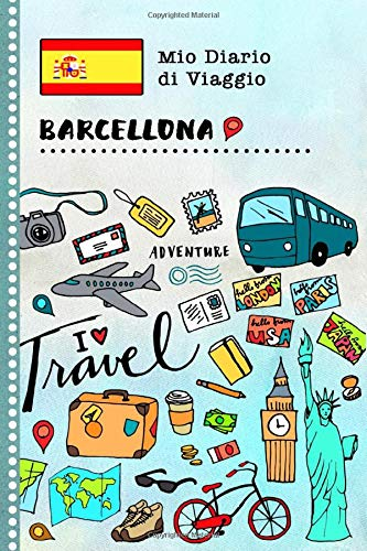 Barcellona Diario di Viaggio: Libro Interattivo Per Bambini per Scrivere, Disegnare, Ricordi, Quaderno da Disegno, Giornalino, Agenda Avventure – Attività per Viaggi e Vacanze Viaggiatore