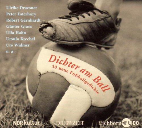 Dichter am Ball: 50 neue Fussballgedichte