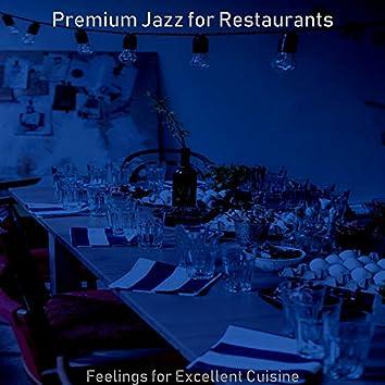 Feelings for Excellent Cuisine