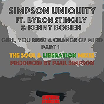 Girl, You Need a Change of Mind (Part 1: The Soul & Liberation Mixes)