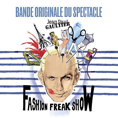 Jean Paul Gaultier : Fashion Freak Show (Bande originale du spectacle)