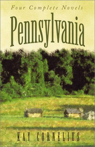 Pennsylvania: Love's Gentle Journey/Sign of the Bow/Sign of the Eagle/Sign of the Dove (Heartsong Novella Collection) by Kay Cornelius (2002-05-01)