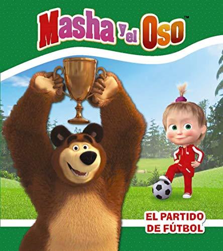 Masha y el Oso. El partido de fútbol (Hachette Infantil - Masha Y El Oso - Cuentos)