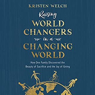 Raising World Changers in a Changing World audiobook cover art