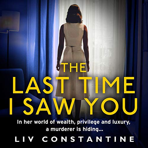 The Last Time I Saw You                   By:                                                                                                                                 Liv Constantine                           Length: 10 hrs and 40 mins     Not rated yet     Overall 0.0