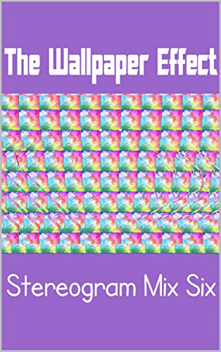 The Wallpaper Effect: Stereogram Mix Six (English Edition)