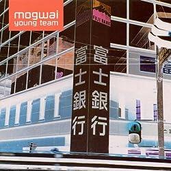 富士銀行」と呼ばれるアルバム:Mogwai Young Team/Mogwai(1997 ...