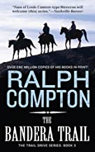 The Bandera Trail: The Trail Drive, Book 4 (Ralph Compton Novels)
