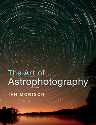 The Art of Astrophotography (English Edition)