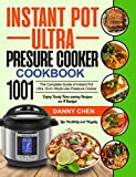 Instant Pot Ultra Pressure Cooker Cookbook 1001: The Complete Guide of Instant Pot Ultra 10-in-1 Multi-Use Pressure Cooker| Enjoy Tasty Time-saving Recipes on A Budget| Live Healthily and Happily