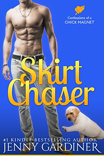 Skirt Chaser (Confessions of a Chick Magnet Book 1) (English Edition)