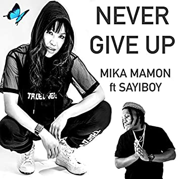 Never Give Up (feat. Sayiboy)