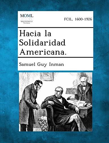 Hacia La Solidaridad Americana. (Spanish Edition)