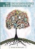 Voces del Alma: Tarot Integrativo Sistémico Transgeneracional TIST (Psicología Integrativa Sistémica Transgeneracional nº 3)
