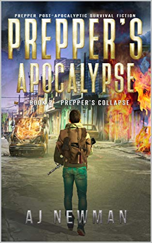 Prepper's Collapse: Prepper Post-Apocalyptic Survival Fiction (Prepper's Apocalypse Book 2) by [AJ Newman, Sabrina Jean, Wmh  Cheryl]