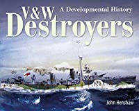 V & W Destroyers: A Developmental History