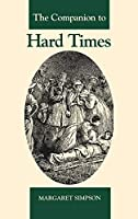 The Companion to Hard Times (Dickens Companions, 6)