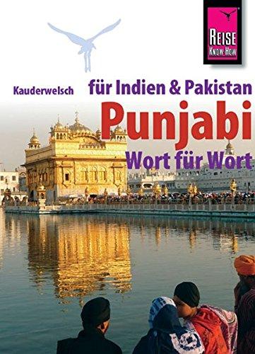 Reise Know-How Sprachführer Punjabi für Indien und Pakistan - Wort für Wort: Kauderwelsch-Band 152