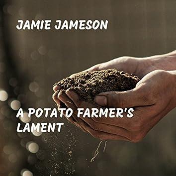 A Potato Farmer's Lament