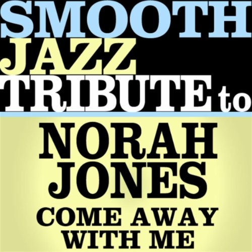Come Away With Me (Made Famous by Norah Jones)