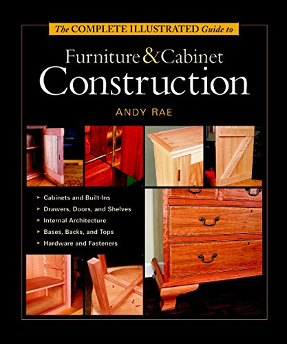 Compare Textbook Prices for The Complete Illustrated Guide to Furniture & Cabinet Construction 4th Printing Edition ISBN 8601401101963 by Rae, Andy