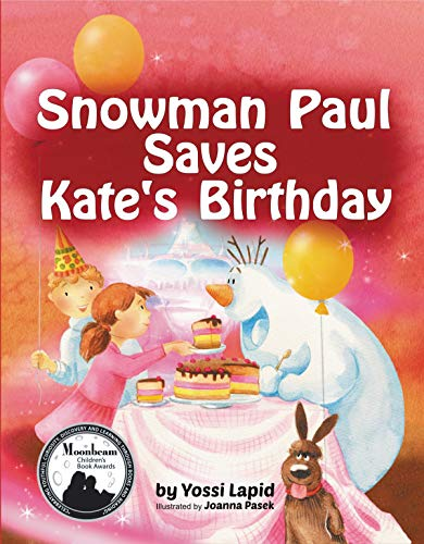 Snowman Paul Save Kate's Birthday (bedtime story, children's picture book, preschool, kids, kindergarten, ages 3 5): A humorous picture book about sibling love by [Yossi Lapid, Joanna Pasek]