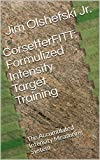 CorsetterFITT: Formulized Intensity Target Training: The Accumulated Intensity Measuring System (English Edition)
