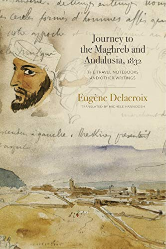 Journey to the Maghreb and Andalusia, 1832: The Travel Notebooks and Other Writings (English Edition)