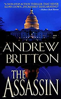 The Assassin (A Ryan Kealey Thriller Book 2) by [Andrew Britton]