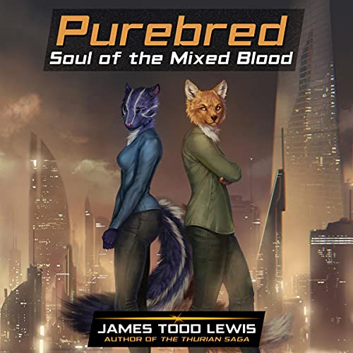 Purebred: Soul of the Mixed Blood: The Thurian Saga, Book 5 Audiobook By James Todd Lewis cover art