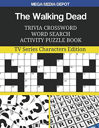 The Walking Dead Trivia Crossword Word Search Activity Puzzle Book: TV Series Characters Edition