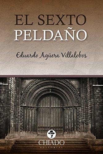 El Sexto Peldaño eBook: Eduardo Agüera Villalobos: Amazon.es: Tienda Kindle