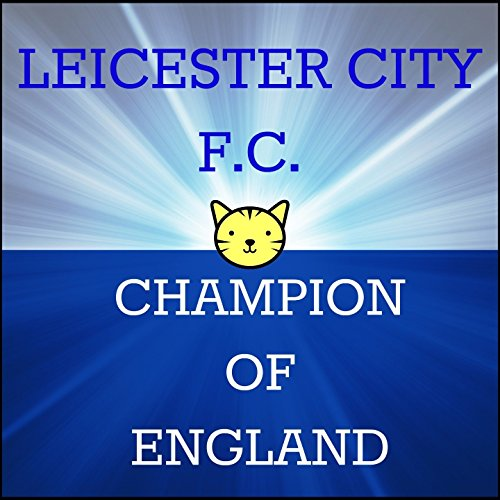 Leicester City F.C. Champion of England