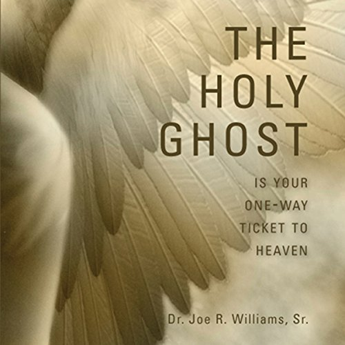 The Holy Ghost Is Your One-Way Ticket to Heaven audiobook cover art