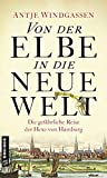 Von der Elbe in die Neue Welt: Historischer Roman (Historische Romane im GMEINER-Verlag) (Die Hexe von Hamburg)