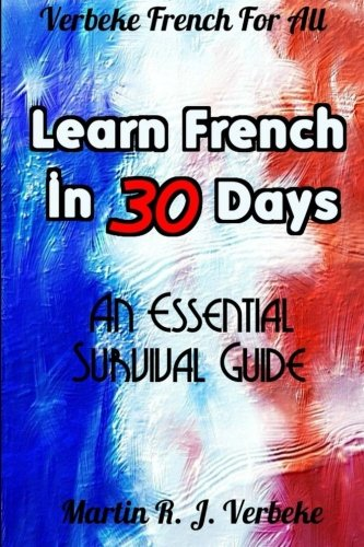 Learn French in 30 Days: An Essential Survival Guide