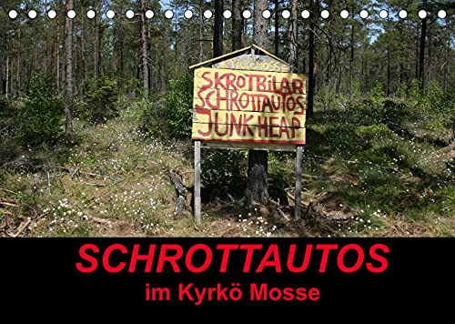 Schrottautos im Kyrkö Mosse (Tischkalender 2022 DIN A5 quer): Das Himmelreich für Schrottautos! Ein Museum mitten in Wald. (Monatskalender, 14 Seiten )